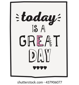 today is a great day quotes images stock photos vectors