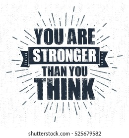 "Hand drawn inspirational label with textured ribbon vector illustration and ""You are stronger than you think"" lettering."