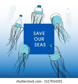 "Hand drawn Jelly fish from bottle and plastic bags in the ocean with wording "" Save our seas"" vector design Design for save the world , no plastic bag campaign and all graphic used ,"