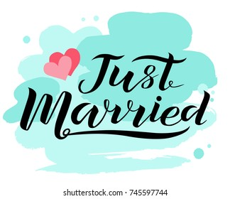 Hand drawn Just married lettering text with hearts on white background with turquoise stains, vector illustration. Just married for invitation and postcards. Wedding phrase. Just married calligraphy.