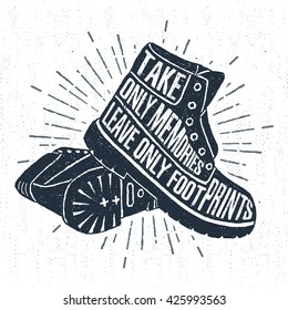 """Hand drawn label with textured boots vector illustration and """"Take only memories, leave only footprints"""" inspiring lettering."""