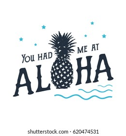 "Hand drawn label with textured pineapple vector illustration and ""You had me at aloha"" lettering."