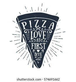 "Hand drawn label with textured pizza slice vector illustration and ""Pizza. Love at first bite"" lettering."