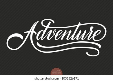 Hand drawn lettering Adventure. Elegant modern handwritten calligraphy. Vector Ink illustration. Typography poster on dark background. For cards, invitations, prints etc.