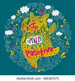 "Hand drawn lettering ""Be yourself and think positive"" with dancing bear. Vector illustration can be used as a print on T-shirts, bags and posters"