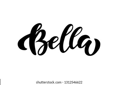 Hand drawn lettering Bella. T shirt design. For apparel, poster, card, badge, label. Vector illustration isolated on white background.
