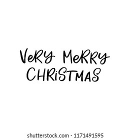 Hand drawn lettering card. Chritmas postcard. The inscription: Very merry christmas. Perfect design for greeting cards, posters, T-shirts, banners, print invitations.