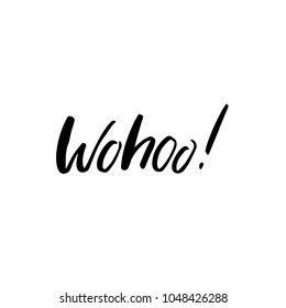 Hand drawn lettering card. The inscription: wohoo. Perfect design for greeting cards, posters, T-shirts, banners, print invitations.