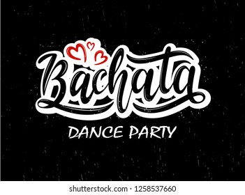 Hand drawn lettering card. The inscription: Bachata. Perfect design for greeting cards, posters, T-shirts, banners, print invitations.