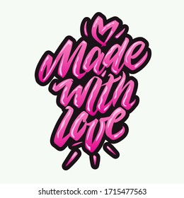 Hand drawn lettering card. The inscription: Made with Love. Perfect design for greeting cards, posters, T-shirts, banners, print invitations.