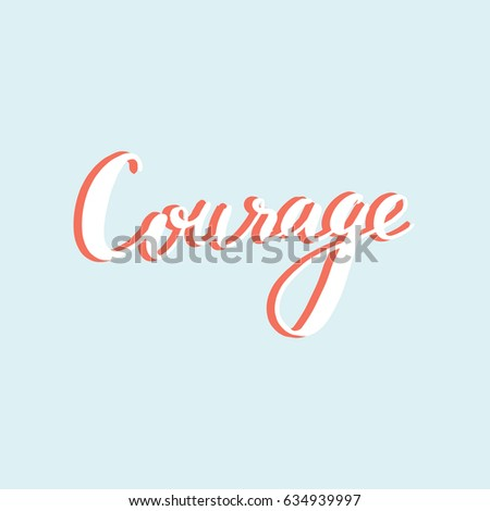 Hand drawn lettering card inscription courage stock vector royalty hand drawn lettering carde inscription courage perfect design for greeting cards m4hsunfo