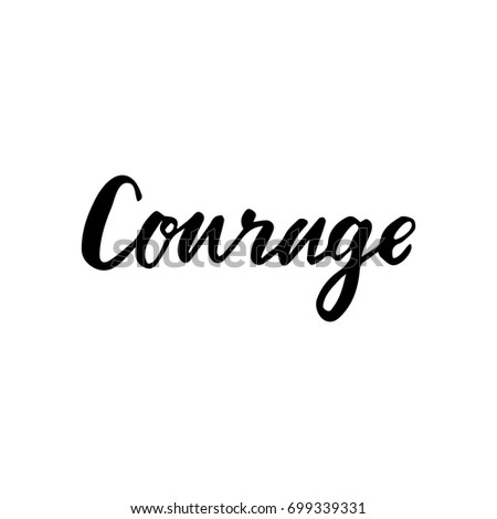 Hand drawn lettering card inscription courage stock vector royalty hand drawn lettering card the inscription courage perfect design for greeting cards m4hsunfo