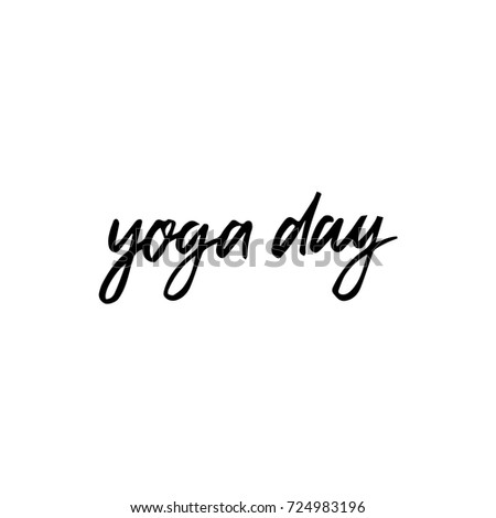 Hand Drawn Lettering Card The Inscription Yoga Day Perfect Design For Greeting Cards