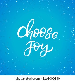 Hand drawn lettering card.Chritmas postcard. The inscription: choose joy. Perfect design for greeting cards, posters, T-shirts, banners, print invitations.