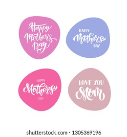 Hand drawn lettering collection Happy Mother's Day. For badge, sticker, apparel design, postcard, mug, print, banner. Vector illustration.