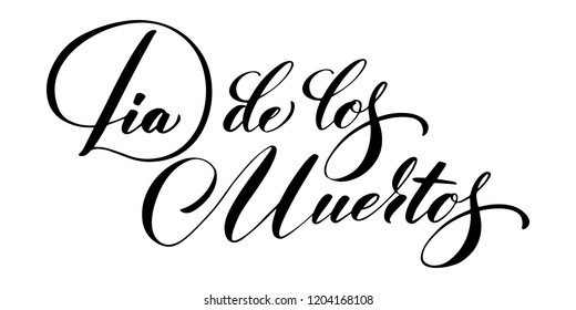 Hand drawn lettering Dia de Muertos, day of the Dead in spanish. Elegant isolated modern handwritten calligraphy. Vector Ink illustration. Typography on white background for cards, invitations etc