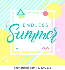Hand drawn lettering endless summer with retro style texture,pattern and geometric elements in memphis style.Abstract design card perfect for prints, flyers,banners,invitations,special offer and more.