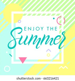 Hand drawn lettering enjoy the summer with bright background, pattern and geometric elements in memphis style.Abstract design card perfect for prints,flyers,banners,invitations,special offer and more.