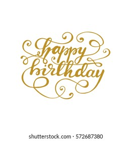 "Hand drawn lettering ""Happy Birthday"" with flourishes in gold color. Vector illustration."