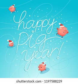 Hand drawn lettering Happy Pig Year. Cute pigs celebrate happy new year 2019. Ice skating party of funny pigs. Vector illustration