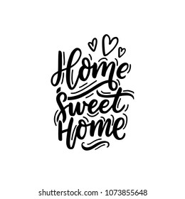 Hand drawn lettering home sweet home for decor, textile, print, interior, card, poster. Sweet home modern calligraphy.