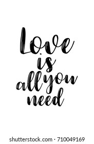 Hand drawn lettering. Ink illustration. Modern brush calligraphy. Isolated on white background. Love is all you need.