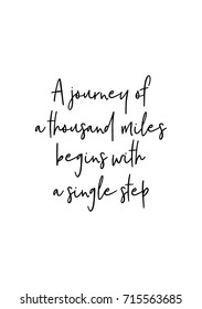 Hand drawn lettering. Ink illustration. Modern brush calligraphy. Isolated on white background. A journey of a thousand miles begins with a single step.