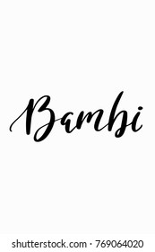 Hand drawn lettering. Ink illustration. Modern brush calligraphy. Isolated on white background. Bambi.