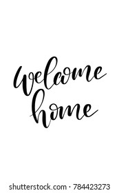Hand drawn lettering. Ink illustration. Modern brush calligraphy. Isolated on white background. Welcome home.