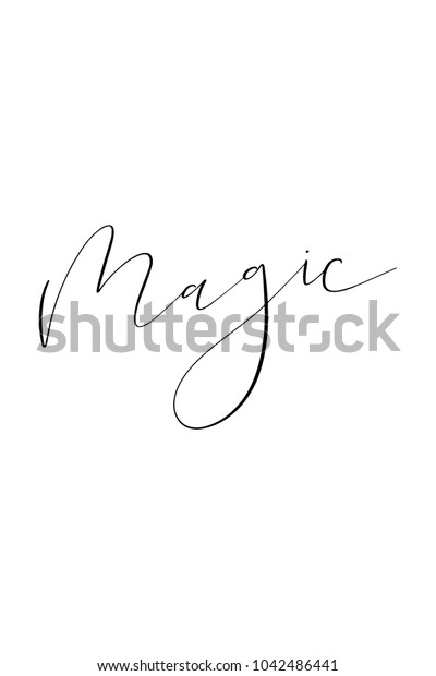 Hand drawn lettering. Ink illustration. Modern brush calligraphy. Isolated on white background. Magic text.