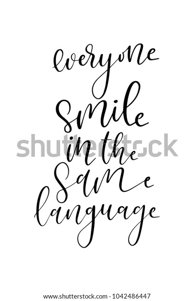 Hand drawn lettering. Ink illustration. Modern brush calligraphy. Isolated on white background. Everyone smile in the same language.