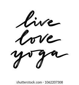 Hand drawn lettering isolated on the white background with words: live love yoga.