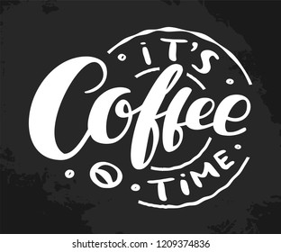 "Hand drawn lettering ""Its coffe time"" Typographical Background, vector design. Lettering for web, congratulations, promotional pictures news, invitations, postcards, banners, posters"