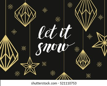 Hand drawn lettering Let It Snow with golden christmas decorations rectangular composition.