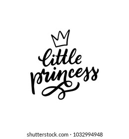 Hand drawn lettering little princess with crown foe print, clothe, card, decor. Kids print for girl.