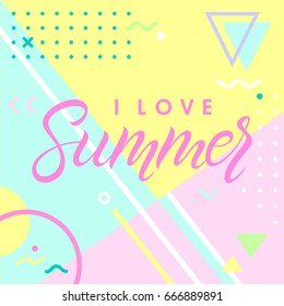 Hand drawn lettering i love summer with retro style texture, pattern and geometric elements in memphis style.Abstract design card perfect for prints, flyers,banners,invitations,special offer and more.