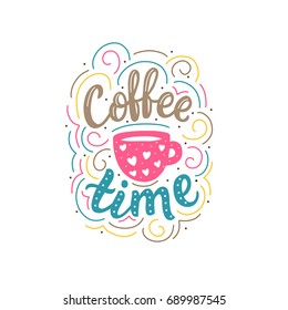 Hand drawn lettering with phrase coffe time with cup for cafe, card, poster, invitation, flyer, print.