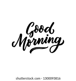 Hand drawn lettering phrase good morning for print, photo overlay, decor. Modern calligraphy slogan.