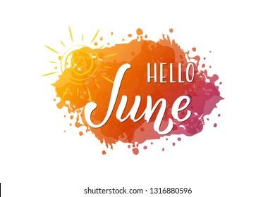 Hand drawn lettering phrase Hello June. Ink brush lettering for summer invitation card. Handwritten phrase Hello June for travel banner, flyer, greeting card and calendar.