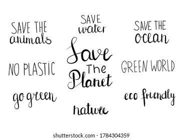 Hand drawn lettering - popular eco slogans. Can be used for icon, sticker, labels, decoration texts, postcards, banners, posters, invitations, blogs, websites. Go green!