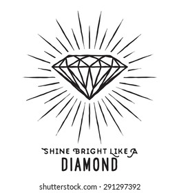 Hand drawn lettering poster. Shine bright like a diamond - inspirational quote. Vector hand drawn typography design for T-shirt design,home decor element or other product.