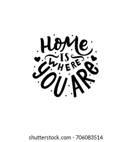 Hand drawn lettering print for textile. Hand lettering home is where you are for card, poster, decor.