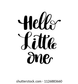 Hand drawn lettering quote Hello Little One. Modern calligraphy phrase for boy card, print, decor, clothing and poster. Baby shower invitation or t-shirt design.