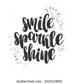 Hand drawn lettering quote - Smile Sparkle Shine. Modern calligraphy for photo overlay, cards, t-shirts, posters, mugs, etc. Pastel colors