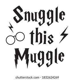 Hand drawn lettering quote Snuggle This Muggle. Modern calligraphy phrase for kids card, print, decor, clothing and poster. Baby shower invitation or t-shirt design. Harry potter inspired.