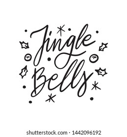 Hand drawn lettering quote template -Jingle Bells - with illustrations around. Unique vector script saying poster. Custom  typography print for t shirts,bags,posters,merch,banners.