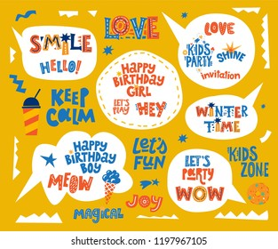 Hand drawn lettering quotes set in speech bubbles background, Happy birthday girl, Winter time, Joy, Magical, Keep calm, Love, Kids party, Hello, Shine, Meow, Lets party, Lets fun, Smile, Hey.