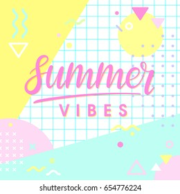 Hand drawn lettering summer vibes with retro style texture,shapes and geometric elements in memphis style. Abstract design card perfect for prints,flyers,banners,invitations,special offer and more.