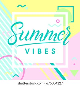 Hand drawn lettering summer vibes with retro style texture and geometric elements in memphis style. Abstract design card perfect for prints, flyers,banners,invitations,special offer and more.