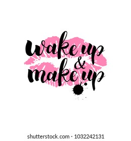 Hand drawn lettering. Vector lettering template. Wake up and make up.